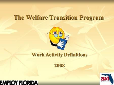 11 The Welfare Transition Program Work Activity Definitions 2008.