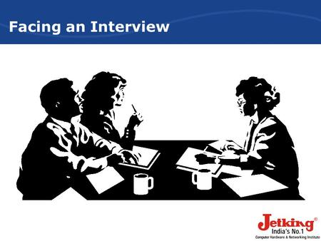 Facing an Interview. What is an interview? Interview The last and the most important step of the hiring process. It offers both you and the employer.