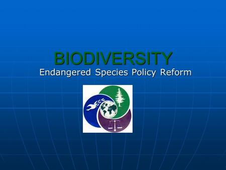 BIODIVERSITY Endangered Species Policy Reform. Introduction Canada is one <strong>of</strong> the largest countries in the world, <strong>and</strong> is one <strong>of</strong> the few places left in.