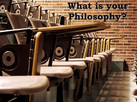 What is your Philosophy?. Why is Philosophy Important How we deliver curriculum is developed around our prevailing thoughts and beliefs Important to recognize.