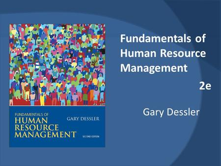 Gary Dessler Fundamentals of Human Resource Management 2e.