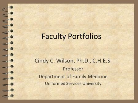 Faculty Portfolios Cindy C. Wilson, Ph.D., C.H.E.S. Professor Department of Family Medicine Uniformed Services University.