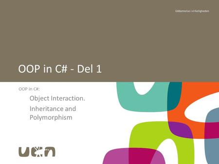 1 OOP in C#: Object Interaction. Inheritance and Polymorphism OOP in C# - Del 1.