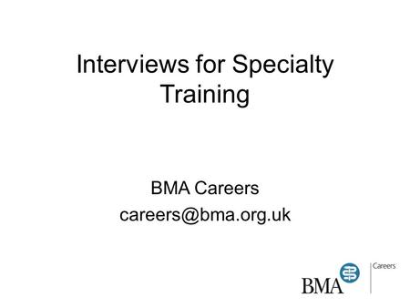 Interviews for Specialty Training BMA Careers