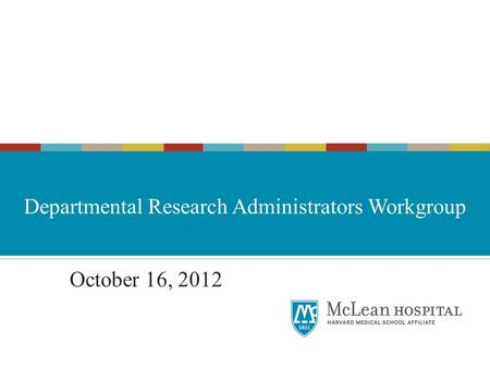 October 16, 2012al Research Administrators Workgroup.