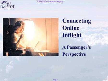 PRIMEX Aerospace Company Page 1 Connecting Online Inflight A Passenger's Perspective.