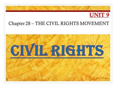 UNIT 9 Chapter 28 – THE CIVIL RIGHTS MOVEMENT. George Washington; Federalist (1788) John Adams; Federalist (1796) Thomas Jefferson (1800) James Madison.
