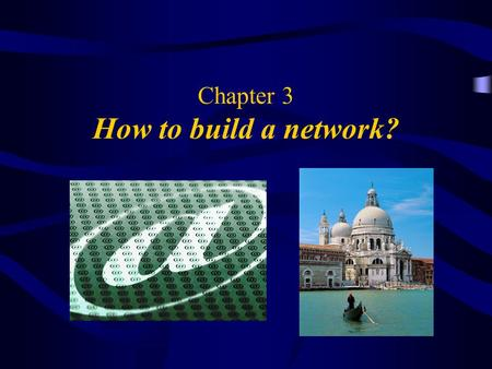 Chapter 3 How to build a network?. 2 Objectives What is a Network? IP Addresses Key Components of a Network (NIC) Factors in Designing a Network.