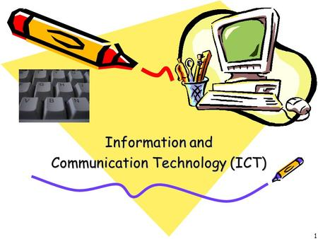 1 Information and Communication Technology (ICT).