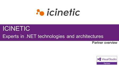ICINETIC Experts in.NET technologies and architectures.