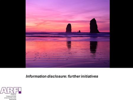 Information disclosure: further initiatives. Key topics Overview of ARFI's networking advantages Official recognition of IR profession in the Russian.
