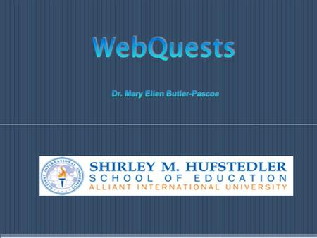 A WebQuest is an inquiry-oriented activity in which some or all of the information that learners use comes from resources on the Internet. (Dodge, 1995)