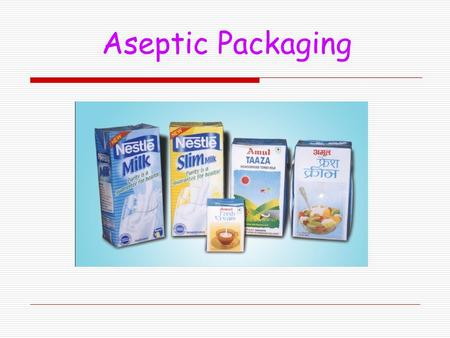 Aseptic Packaging. Content Introduction What is Aseptic? Aseptic Packaging Advantages Limitations.