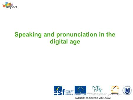 Speaking and pronunciation in the digital age Warmer
