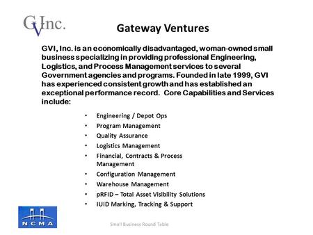 GVI, Inc. is an economically disadvantaged, woman-owned small business specializing in providing professional Engineering, Logistics, and Process Management.