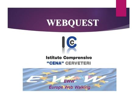 EWW Europe Web Walking Europe Web Walking WEBQUEST.