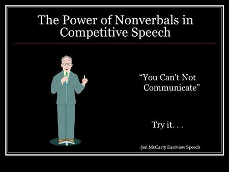 The Power of Nonverbals in Competitive Speech