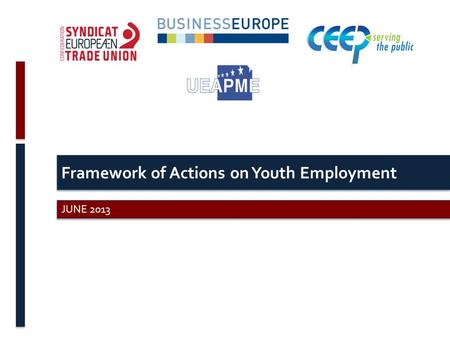 Framework of Actions on Youth Employment JUNE 2013.