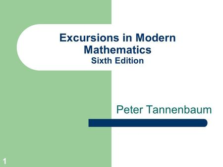 1 Excursions in Modern Mathematics Sixth Edition Peter Tannenbaum.