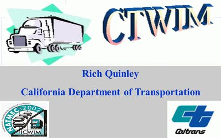 Rich Quinley California Department of Transportation.