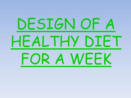 DESIGN OF A HEALTHY DIET FOR A WEEK. THE PYRAMID OF ALIMENTS.