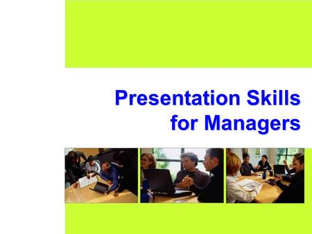 Presentation Skills for Managers. CONTENT 1.Developing Great CONTENT DESIGN 2.Preparing Great DESIGN DELIVERY 3.Conducting Great DELIVERY Contents If.