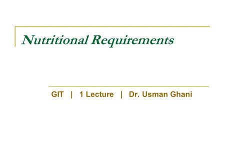 Nutritional Requirements GIT | 1 Lecture | Dr. Usman Ghani.