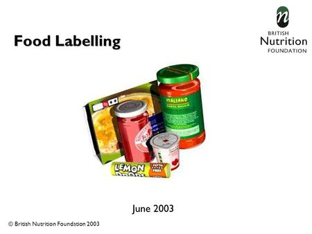 Food Labelling June 2003 Food labels are very important