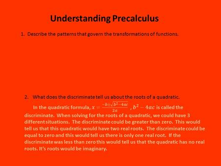 Understanding Precalculus 1. Describe the patterns that govern the transformations of functions.