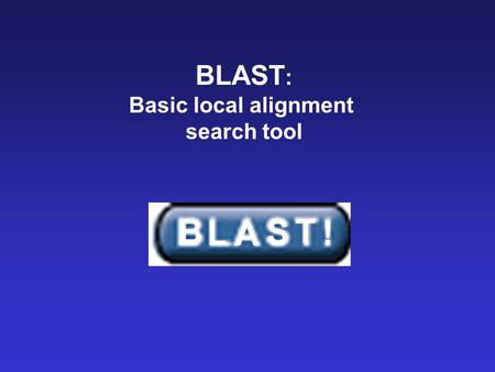 BLAST (Basic local alignment search Tool) - slideshare.net