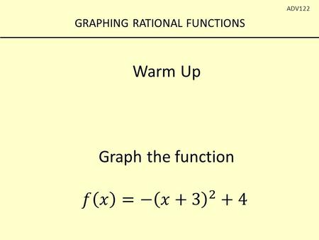 Warm Up Graph the function