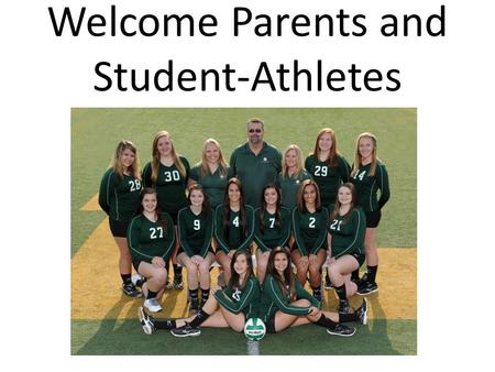 Welcome Parents and Student-Athletes. Athletics Purpose Promote the core values of character, sportsmanship, self-confidence, teamwork, unselfishness,