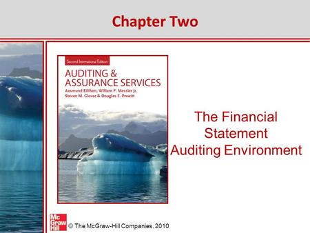 © The McGraw-Hill Companies, 2010 The Financial Statement Auditing Environment Chapter Two.