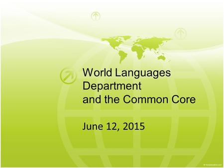 World Languages Department and the Common Core June 12, 2015.