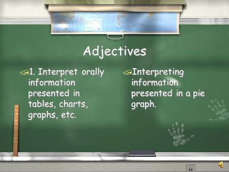 Adjectives / 1. Interpret orally information presented in tables, charts, graphs, etc. / Interpreting information presented in a pie graph.