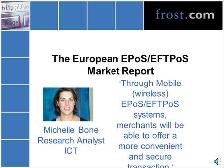 The European EPoS/EFTPoS Market Report ' Through Mobile (wireless) EPoS/EFTPoS systems, merchants will be able to offer a more convenient and secure transaction.'