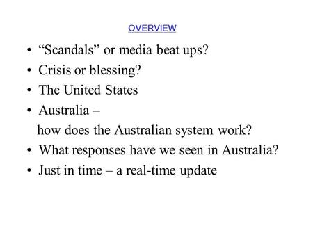 """Scandals"" or media beat ups? Crisis or blessing? The United States Australia – how does the Australian system work? What responses have we seen in Australia?"