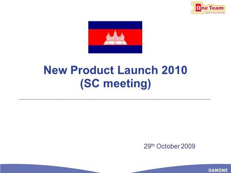 New Product Launch 2010 (SC meeting) 29 th October 2009.