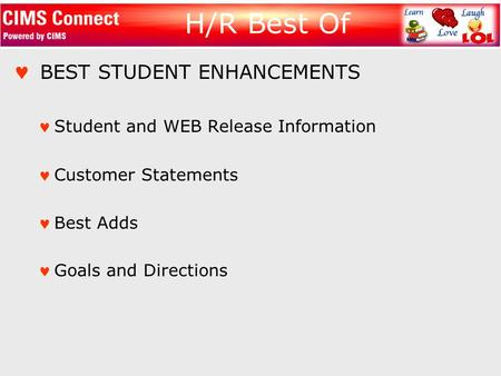 H/R Best Of BEST STUDENT ENHANCEMENTS Student and WEB Release Information Customer Statements Best Adds Goals and Directions.