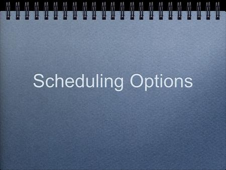 Scheduling Options. Faculty Core-24 PE/Health-5 Languages-5 Performing Arts-3 Exploratory-6 Resource Teacher-1.