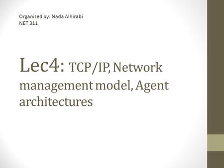 Lec4: TCP/IP, Network management model, Agent architectures