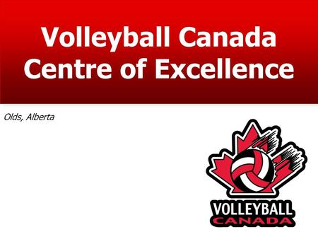 Volleyball Canada Centre of Excellence Olds, Alberta.