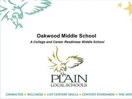 Oakwood Middle School A College and Career Readiness Middle School.