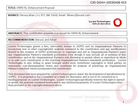 1 C30-DOAH-20030428-015 TITLE: HRPD RL Enhancement Proposal SOURCE: Farooq Khan (+1 973 386 5434)   Lucent Technologies grants.