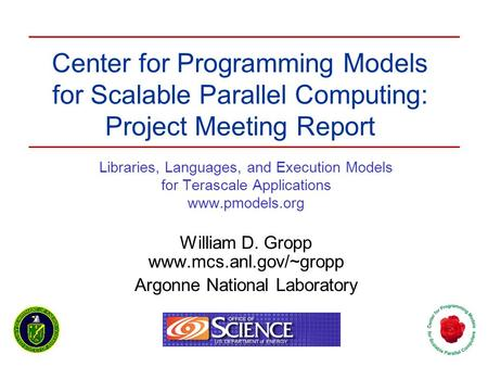 Center for Programming Models for Scalable Parallel Computing: Project Meeting Report Libraries, Languages, and Execution Models for Terascale Applications.