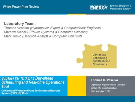 1 | Program Name or Ancillary Texteere.energy.gov Water Power Peer Review SubTask CH TD 3.3.1.3 Day-ahead Scheduling and Real-time Operations Tool Conventional.