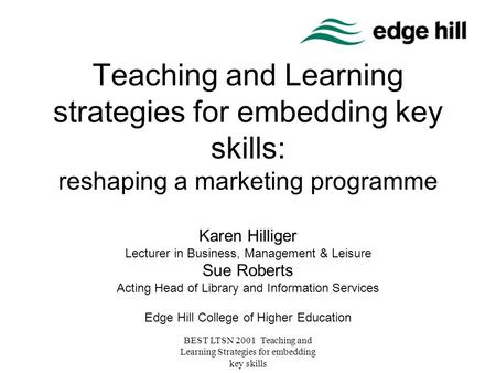 BEST LTSN 2001 Teaching and Learning Strategies for embedding key skills Teaching and Learning strategies for embedding key skills: reshaping a marketing.