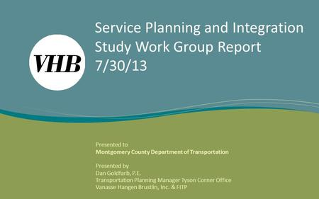 Montgomery County Rapid Transit System (RTS) Service Planning and System Integration Study Service Planning and Integration Study Work Group Report 7/30/13.