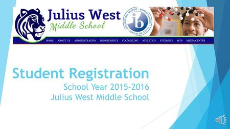 Student Registration School Year Julius West Middle School