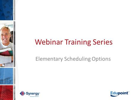 Webinar Training Series Elementary Scheduling Options.
